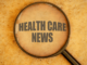 """A magnifying glass zoom out the """"Health care new' phase"""